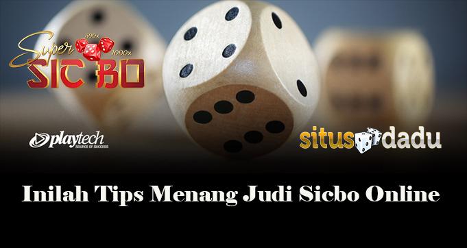 Inilah Tips Menang Judi Sicbo Online