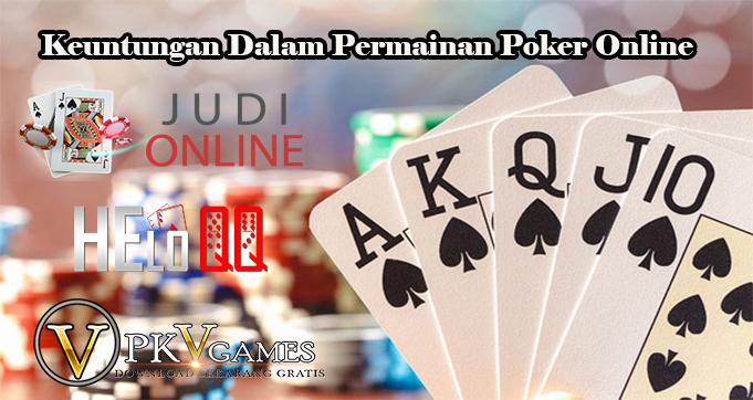 Keuntungan Dalam Permainan Poker Online