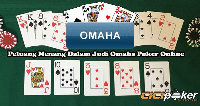 Peluang Menang Dalam Judi Omaha Poker Online